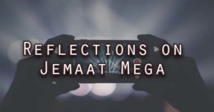 Reflections on Jemaat Mega